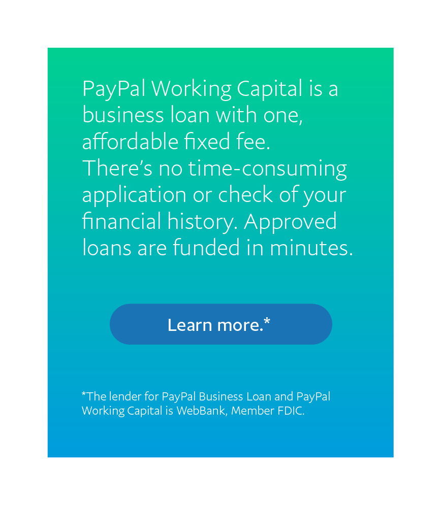 Learn more about PayPal Working Capital loans.