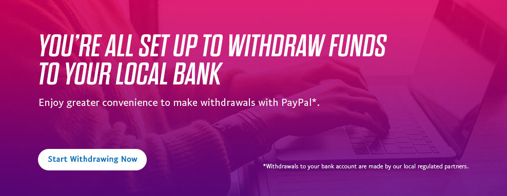 You're all set up to withdraw funds to your local bank