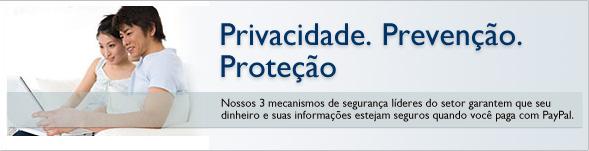 Privacidade. Prevenção. Proteção. Nossas três proteções líderes do mercado ajudam a garantir que o dinheiro e as informações permaneçam seguras quando você paga com o PayPal.