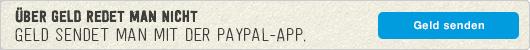 Über Geld redet man nicht. Geld sendet man mit der PayPal-App.