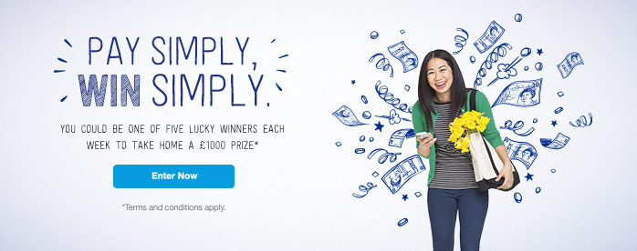 pay simply win simply. Winning £1000 couldn't be simpler. Just register below, then pay using PayPal and you could be one of five lucky winners each week to take home a £1000 prize